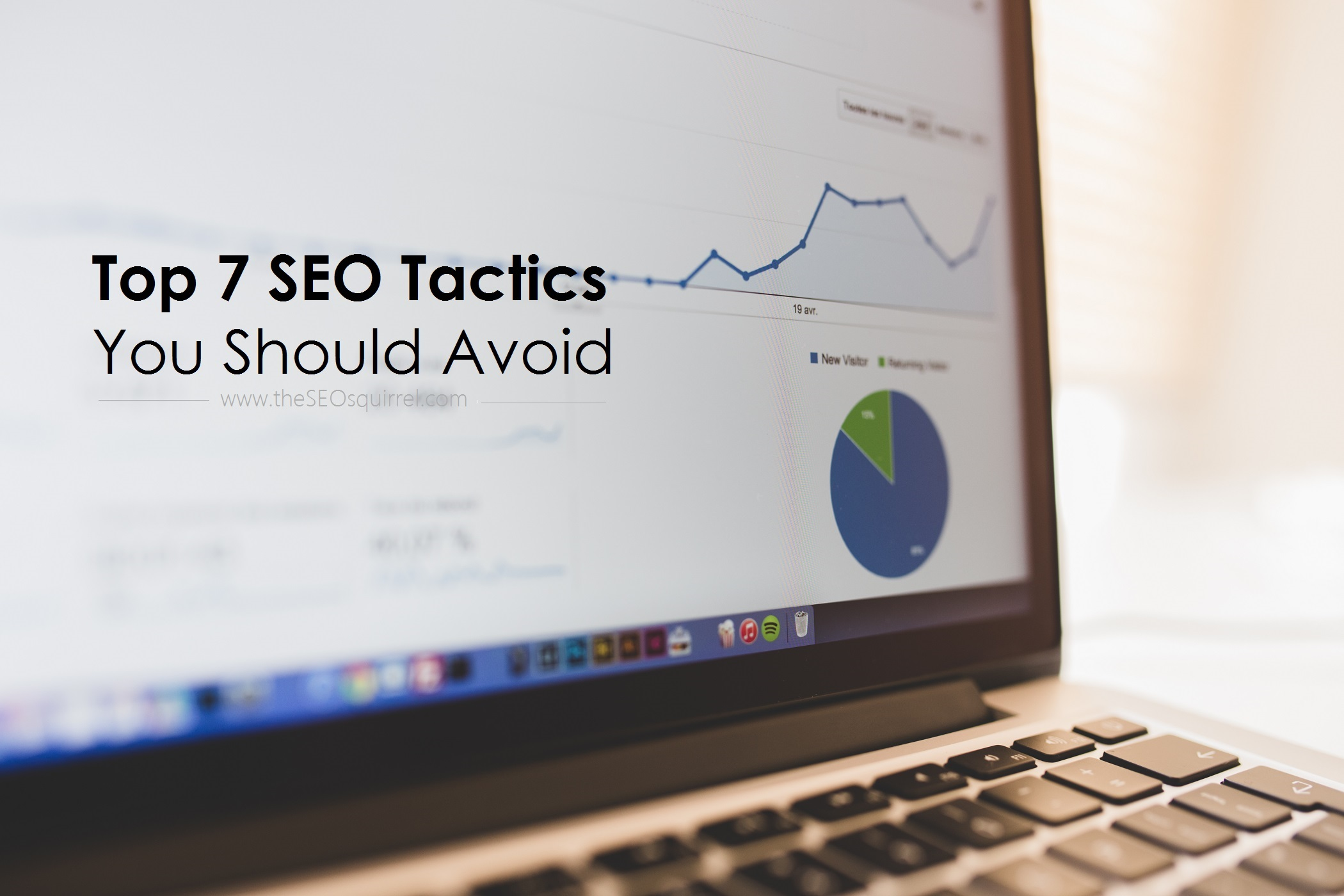 Top 7 SEO Tactics You Should Avoid