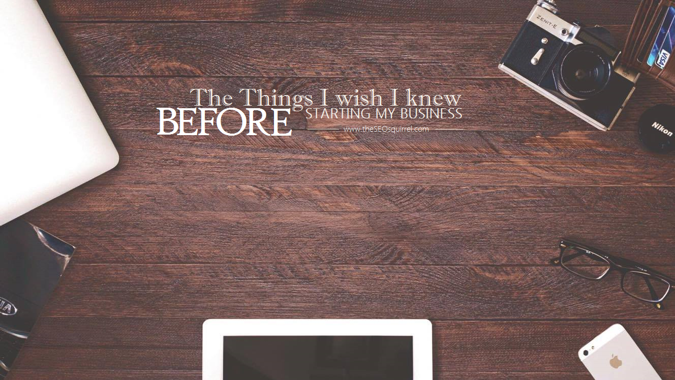 Things I wish I knew before starting my business