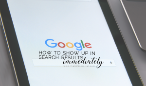 SEO audit, how to show up in google, how-to-show-up-in-google-immediately-search-engine-results-SEO-tips-tricks-optimization-webmasters-search-console-stephanie-de-montigny