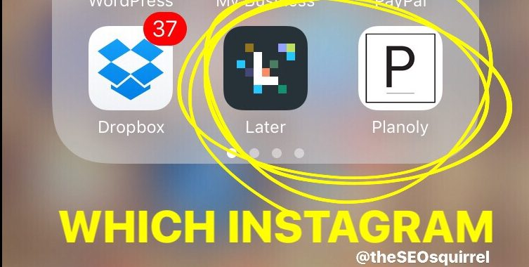 Best Instagram Apps – Later vs Planoly – March 2018